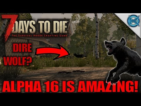 7 Days to Die   ALPHA 16 IS AMAZING!   Let's Play 7 Days to Die Gameplay Alpha 16   S16.Exp1-E01