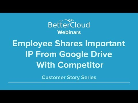 Employee Shares Important IP From Google Drive with Competitor (Customer Story)