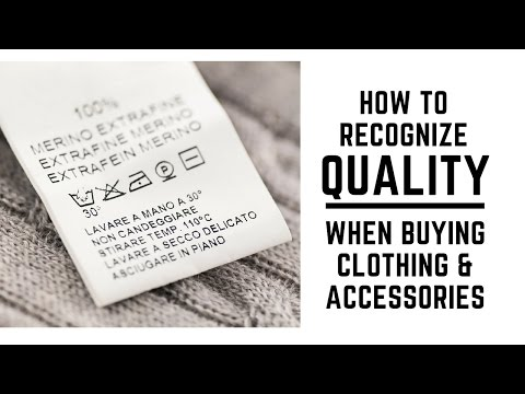 How To Recognize Quality When Buying Clothing and Accessories