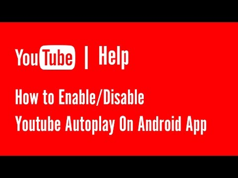 How to Enable/Disable Youtube Autoplay On Android App | YouTube Help