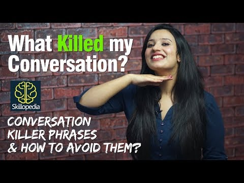 Conversation Killer Phrases you need to avoid | Improve communication skills | Public speaking tips