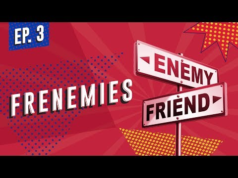 Frenemies. What to Do with Negative People in Your Life