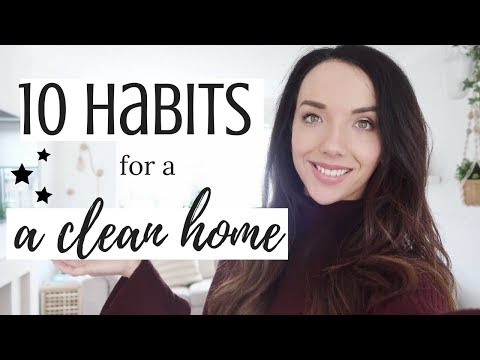 10 TIPS FOR A CLEAN HOME | HABITS FOR A CLEAN HOUSE 2018