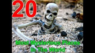 Download 20 Most Mysterious Places In The World Video