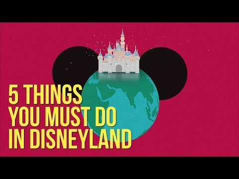 5 Things You Must Do In Disneyland