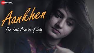 Aankhen - The Last Breath Of Ishq - Official Music Video | Imran Amin | Samran Asif