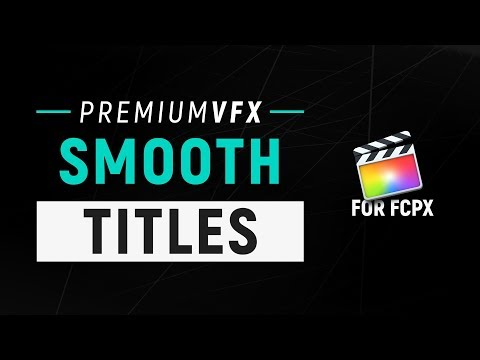 Smooth Titles for Final Cut Pro