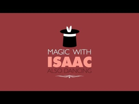 Magic With Isaac... Also Dancing