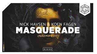 Nick Havsen & Koen Fagen - Masquerade (NAEMS Edit)