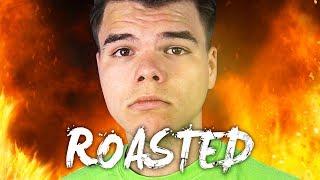 I GOT ROASTED