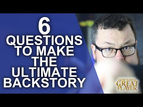 GREATPC: 6 Questions to create the Ultimate Backstory for your Player Character in Roleplaying