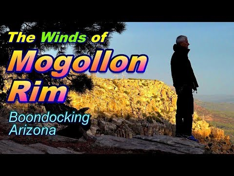 The Winds of Mogollon Rim - Boondocking Arizona