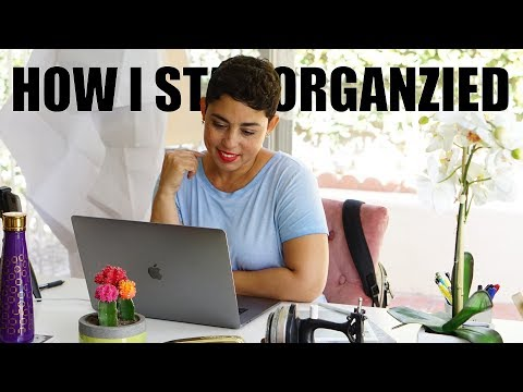 HOW TO STAY ORGANIZED