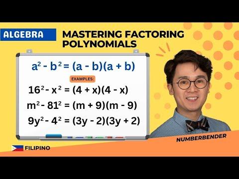 Algebra - Iba't-ibang Pamamaraan ng Factoring ng Polynomials