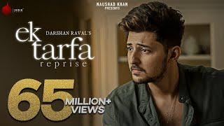 Ek Tarfa Reprise - Darshan Raval | Official Music Video | Romantic Song 2020 | Indie Music Label