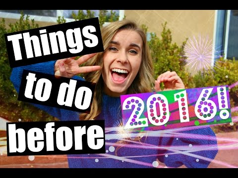 30 THINGS TO DO BEFORE 2016 STARTS!