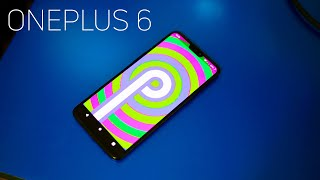 Android Pie (Open Beta) on the OnePlus 6: First Look!