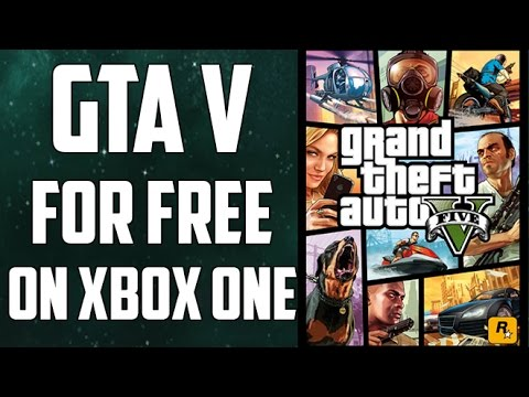 HOW TO GET GTA V FOR FREE (ON XBOX ONE)