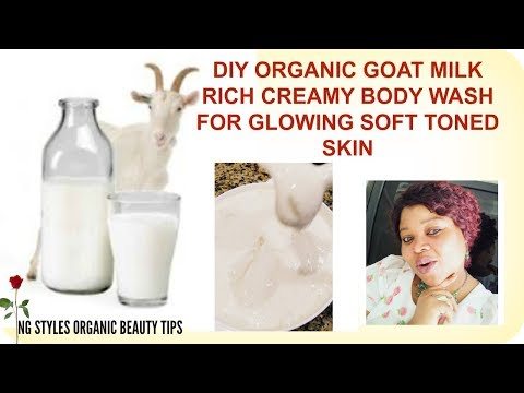 HOW TO MAKE GOAT MILK  RICH CREAMY BODY WASH FOR GLOWING SUPPLE SOFT TONED SKIN