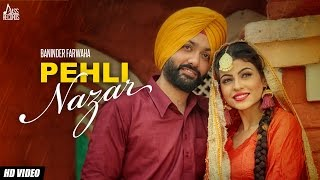 Pehli Nazar (The First Look)|(FULLHD)|Baninder Farwaha |New Punjabi Songs 2017|Latest Punjabi Songs