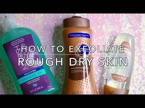 How to Exfoliate Rough Skin || The Savvy Beauty