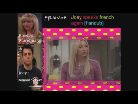 Joey Speaks French Again Fandub Collab with Florelina59