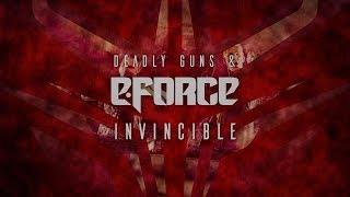 Deadly Guns & E-force - Invincible