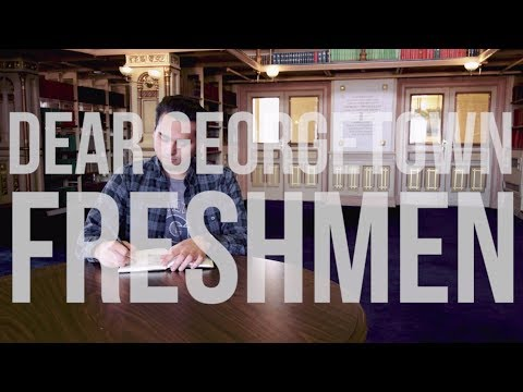 Dear Georgetown Freshmen