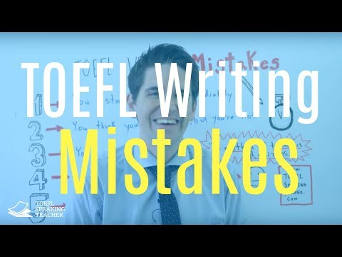 Five TOEFL Writing Mistakes And How to Avoid Them
