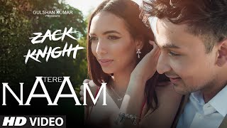 Tere Naam Video Song   | Zack Knight | Latest Hindi Song | T-Series