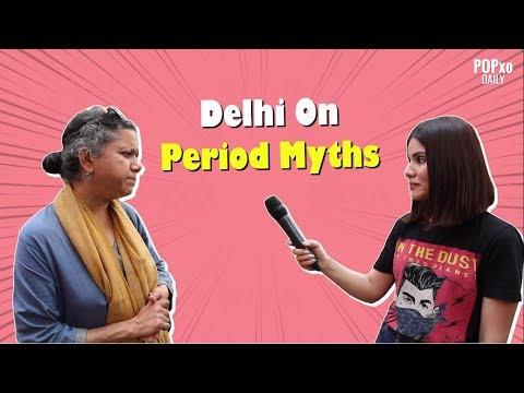 Delhi On Period Myths - POPxo