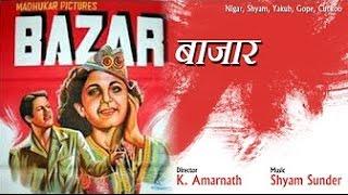 BAZAR (1949) - Shyam, Nigar Sultana