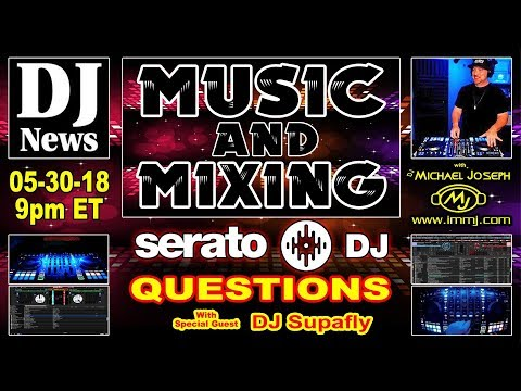 Serato DJ Questions How To Tips DJ Supafly Music And Mixing Show with DJ Michael Joseph | #DJNTV #20