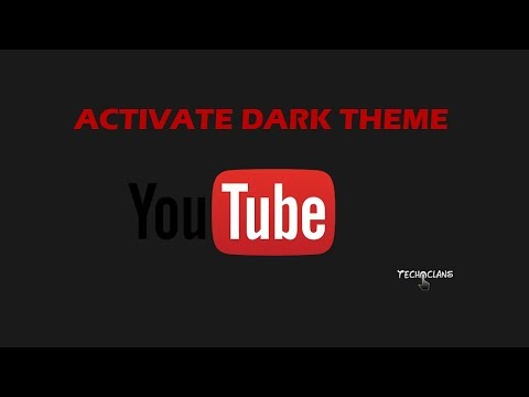 HOW TO ACTIVATE YOUTUBE DARK THEME - TECH CLANS