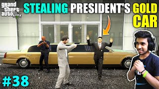 I STOLE PRESIDENT'S GOLD CAR | GTA V GAMEPLAY #38