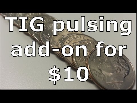Build a TIG welder pulser add-on for $10. Cheap and Easy.