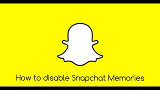 How To Disable Snapchat Memories