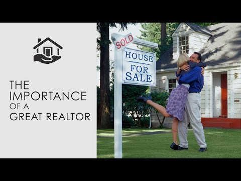 How to Buy a Home - The importance of a Great Realtor