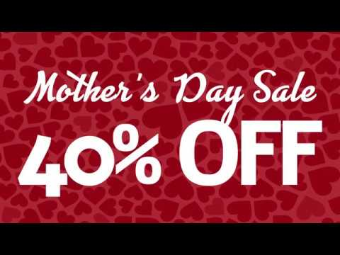 40% OFF!!! Mother's Day Sale 2018
