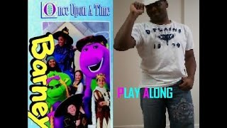 Barney's Once Upon A Time Play Along