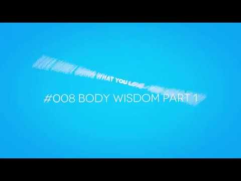Body Wisdom Part 1 - Make Money Doing What You Love - 008