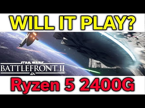 Will it Play? - SW Battlefront II - Ryzen 5 2400G - VEGA 11 - Benchmark
