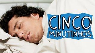 CINCO MINUTINHOS