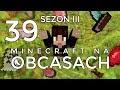 Minecraft na obcasach - Sezon III #39 - Staszek i nowe lokale w mieście