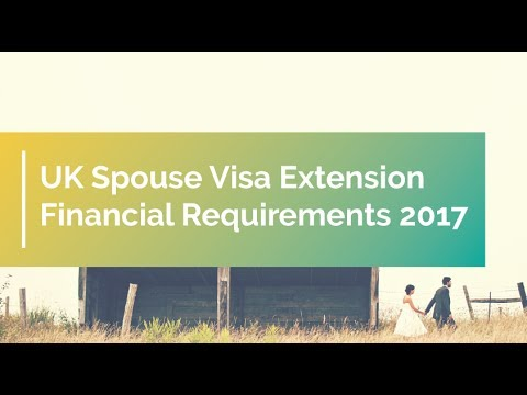 UK Spouse Visa Extension Financial Requirements 2017