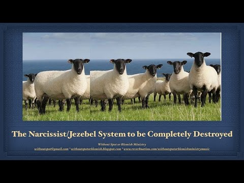 Narcissist/Jezebel System to be Destroyed/Replaced