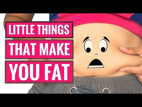 7 Little Things That Make You Gain Fat