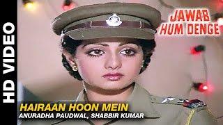 Hairaan Hoon Mein - Jawab Hum Denge | Anuradha Paudwal, Shabbir Kumar | Jackie Shroff & Sridevi