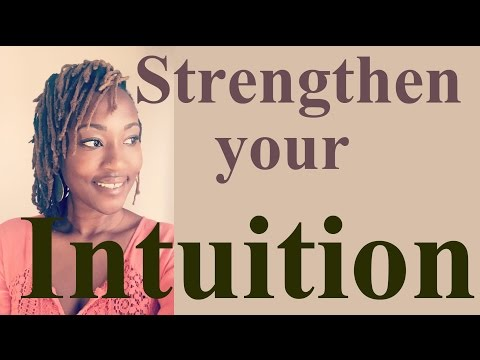 4 steps to strengthen your intuition