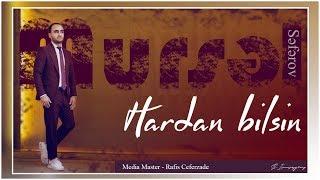 Mursel Seferov - Hardan Bilsin / 2019